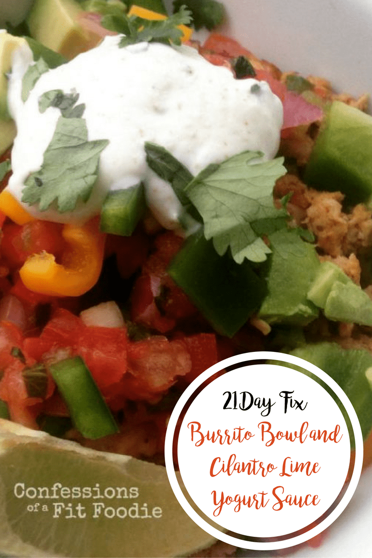 21 Day Fix Burrito Bowl and Cilantro Lime Yogurt Sauce | Confessions of a Fit Foodie