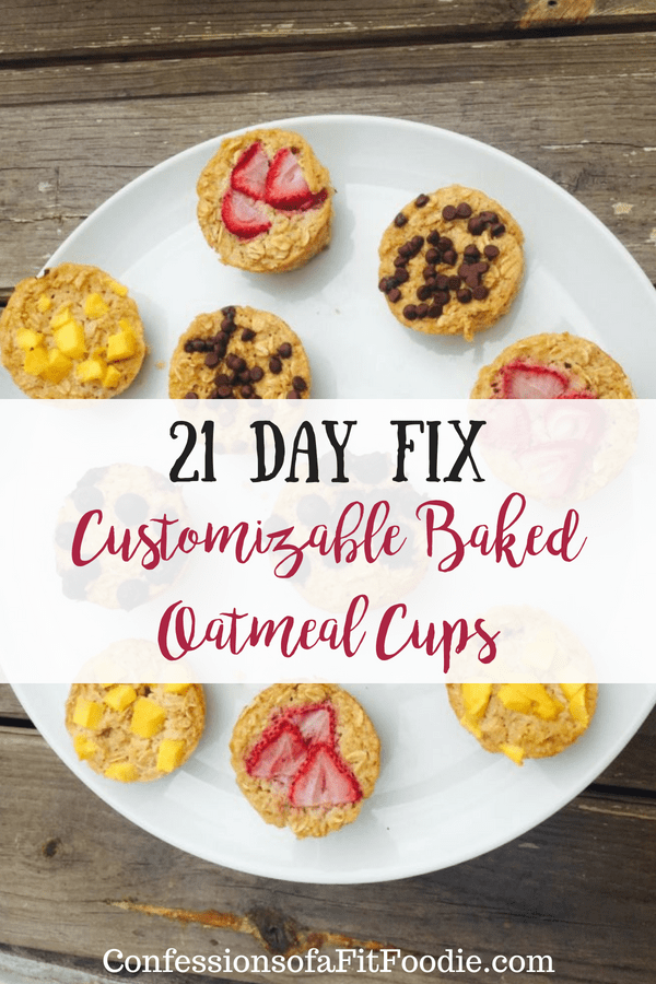 21 Day Fix Customizable Baked Oatmeal Cups | Confessions of a Fit Foodie