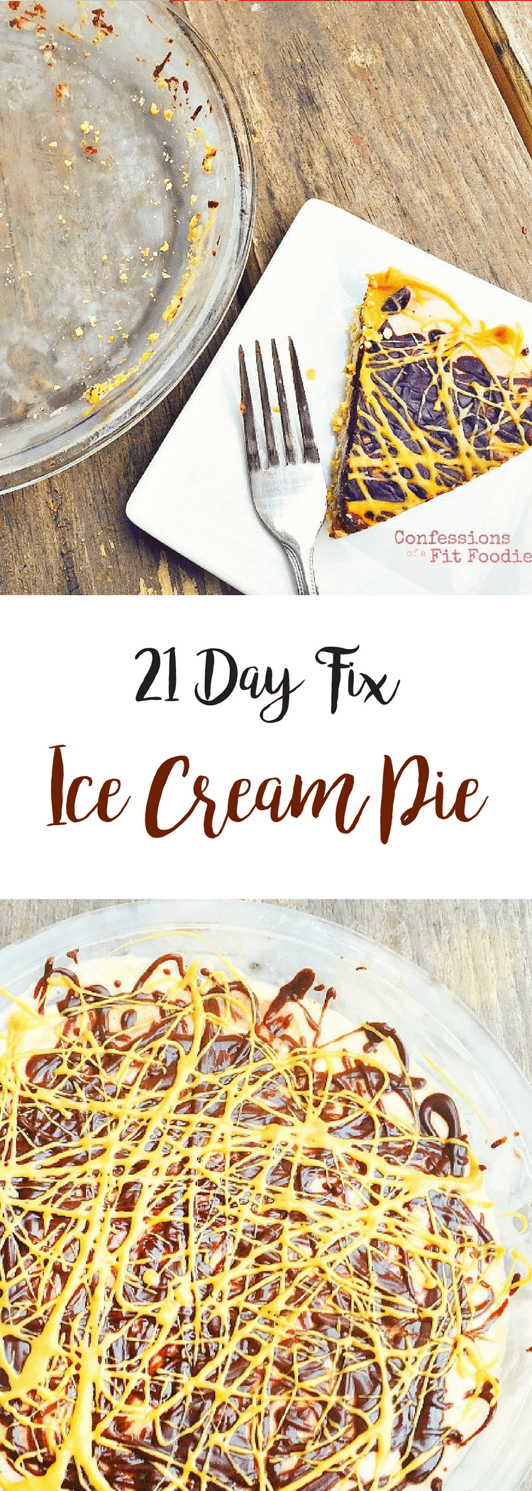 21 Day Fix Ice Cream Pie | Confessions of a Fit Foodie
