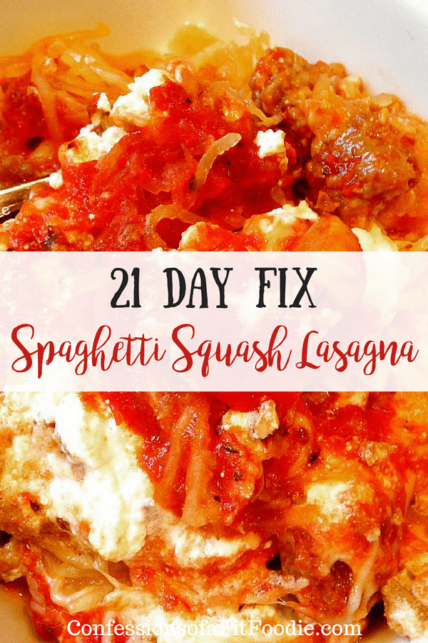 21 Day Fix Spaghetti Squash Lasagna   Confessions of a Fit Foodie