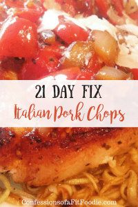 21 Day Fix Italian Pork Chops   Confessions of a Fit Foodie