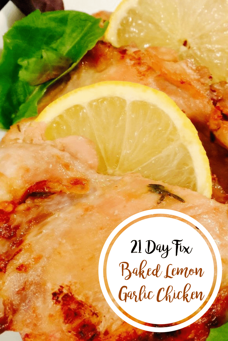 21 Day Fix Baked Lemon Garlic Chicken | Confessions of a Fit Foodie