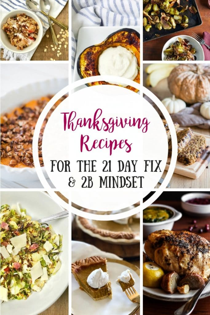 All the 21 Day Fix and 2B Mindset Thanksgiving Recipes you need to have a healthy holiday and stay on track!