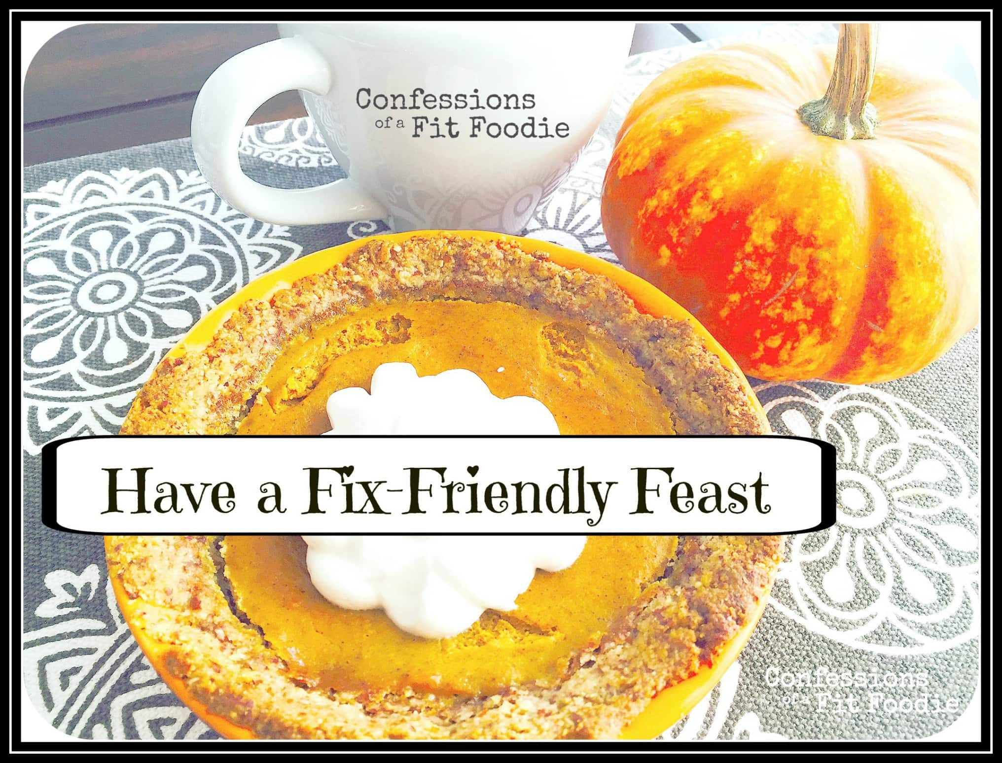 How to Have a Fix-Friendly Thanksgiving Feast