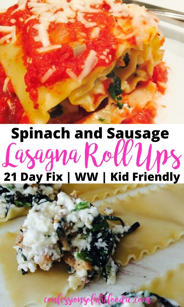 2 photo collage with the text overlay- Spinach and Sausage Lasagna Roll Ups | 21 Day Fix | WW | Kid Friendly | confessionsofafitfoodie.com; Top photo- finished lasagna roll ups topped with red sauce and mozzarella cheese; Bottom Photo- Lasagna Noodles with spinach and sausage filling, ready to be rolled up.