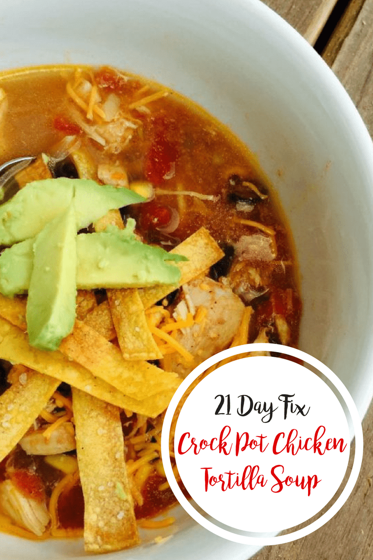21 Day Fix Crock Pot Chicken Tortilla Soup | Confessions of a Fit Foodie