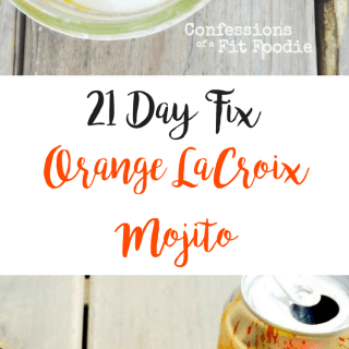 21 Day Fix Orange LaCroix Mojito | Confessions of a Fit Foodie