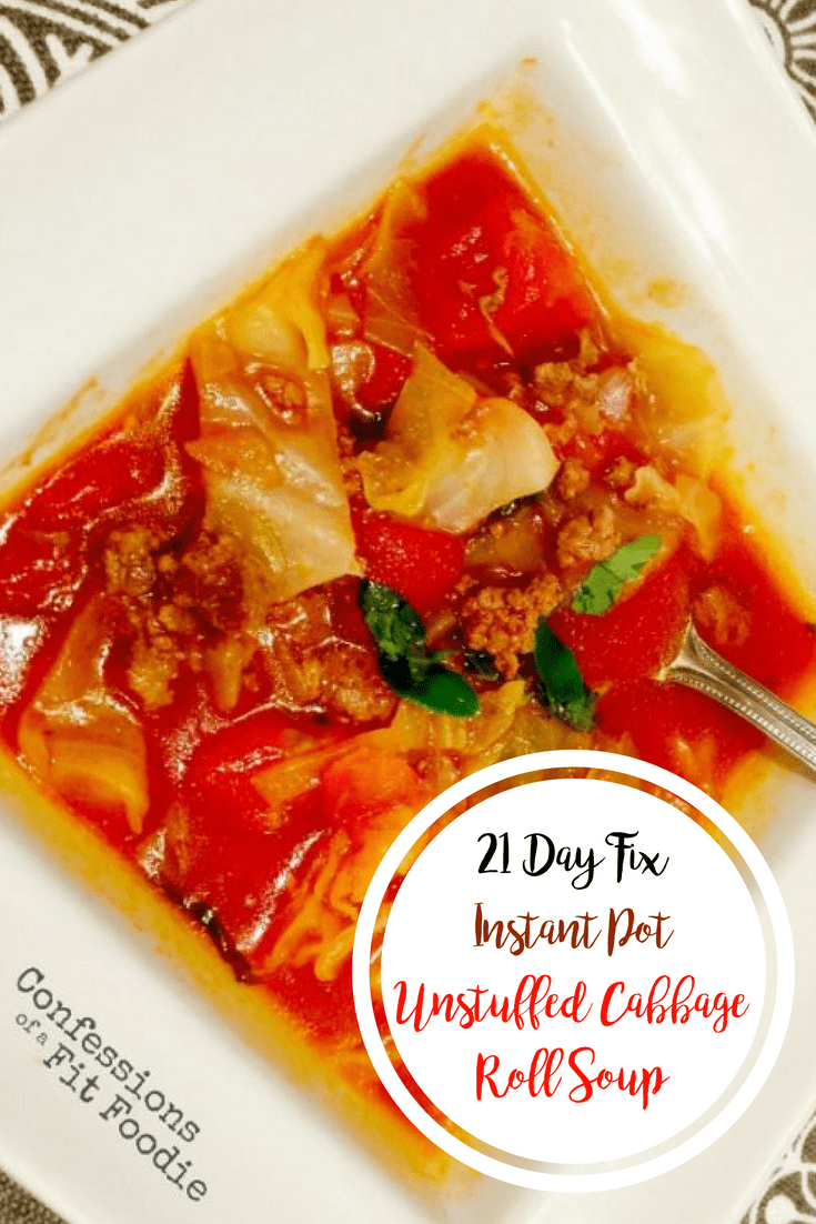 21 Day Fix Unstuffed Cabbage Roll Soup (Instant Pot/Stovetop) | Confessions of a Fit Foodie