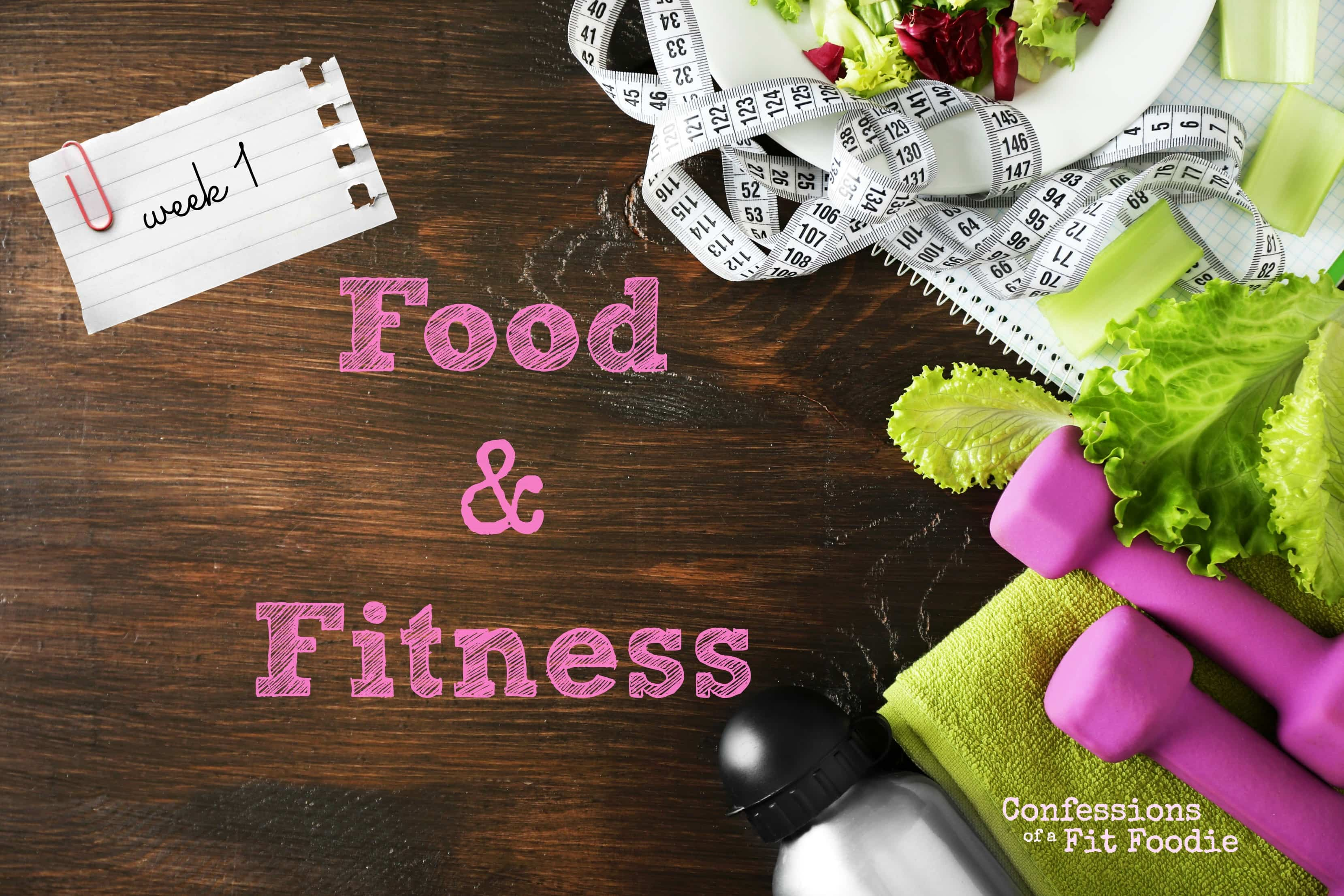 Food & Fitness – week 1