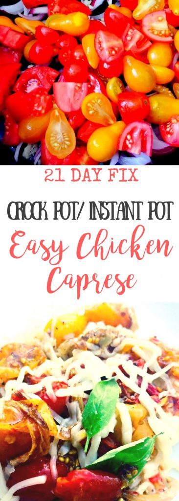 21 Day Fix Instant Pot Crock Pot Caprese Chicken