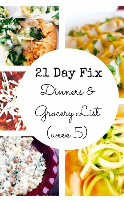 21 Day Fix Dinner and Grocery List (week 5)
