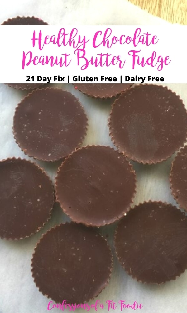 Close up photo of circular pieces of homemade fudge with text at the top of the photo. Text says, Healthy Chocolate Peanut Butter Fudge | 21 Day Fix | Gluten Free | Dairy Free | Confessions of a Fit Foodie