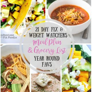 21 Day Fix Meal Plan & Grocery List {6} Year Round Favorites | Weight Watchers Meal Plan