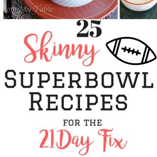 25 Skinny Superbowl Recipes for the 21 Day Fix