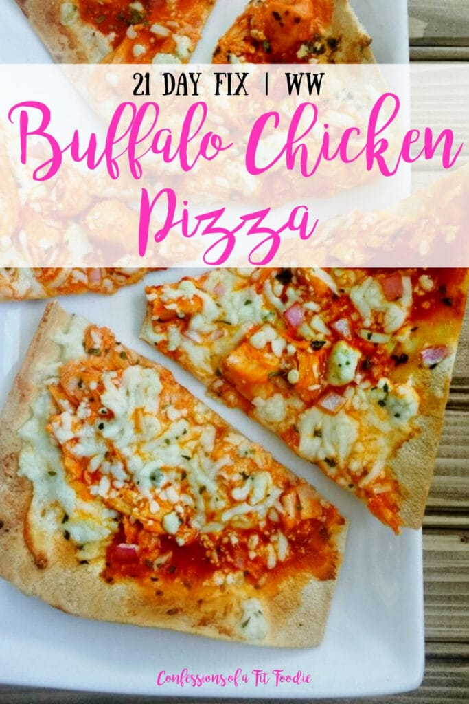Personal flatbread pizza on a rectangular plate cut into triangles and topped with buffalo chicken, ricotta, blue cheese, and mozzarella cheese with the text overlay - 21 Day Fix | WW | Buffalo Chicken Pizza | Confessions of a Fit Foodie