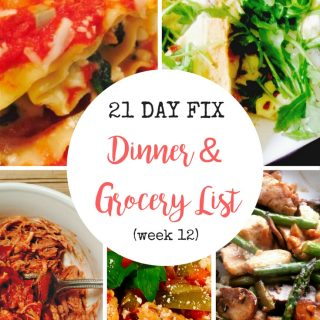 21 Day Fix Dinner and Grocery List (week 12)