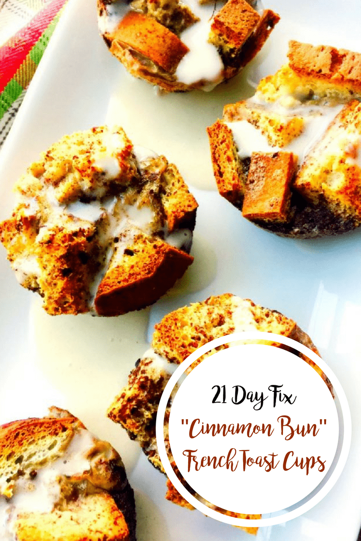 21 Day Fix Cinnamon Bun French Toast Cups | Confessions of a Fit Foodie