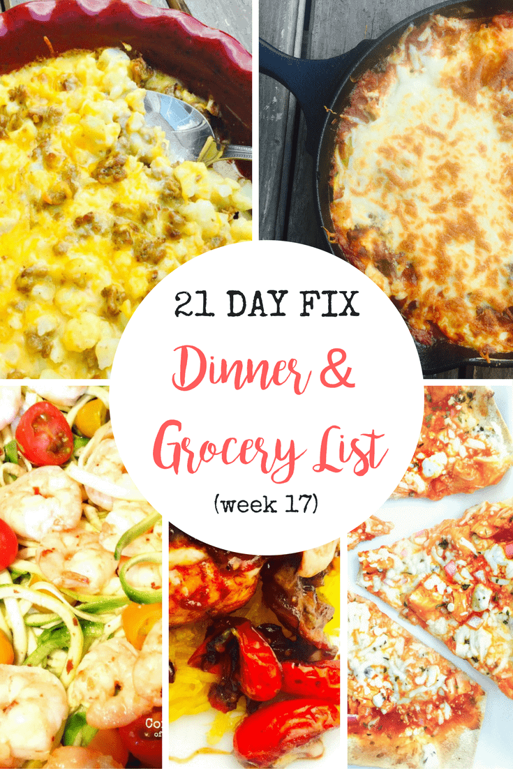 Picture collage of 5 dinners with the text overlay 21 Day Fix Dinner & Grocery List (Week 17) from Confessions of a Fit Foodie