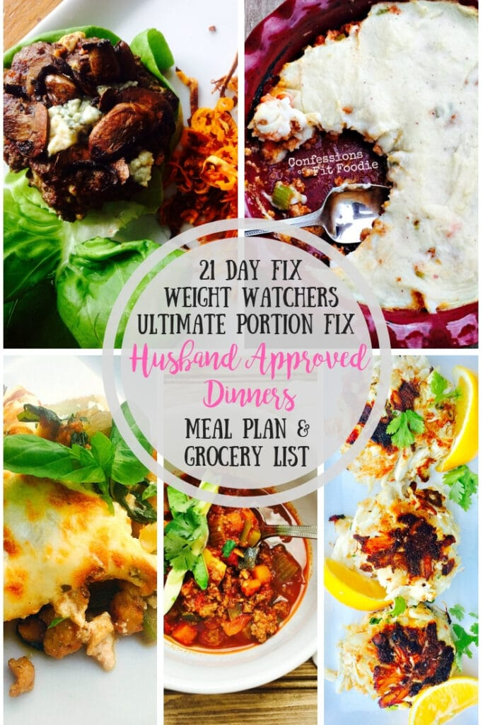 "Collage of ""husband approved"" dinners- with the text overlay 21 Day Fix Weight Watchers Ultimate Portion Fix Husband Approved Dinners Meal Plan & Grocery List"