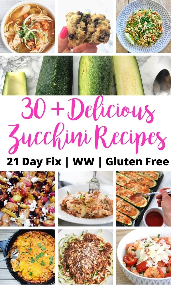Food photo collage with pink and black text overlay- 30+ Delicious Zucchini Recipes | 21 Day Fix | WW | Gluten Free