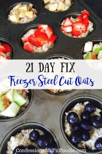 21 Day Fix Freezer Steel Cut Oats | Confessions of a Fit Foodie