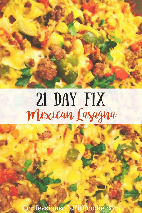21 Day Fix Mexican Lasagna | Confessions of a Fit Foodie