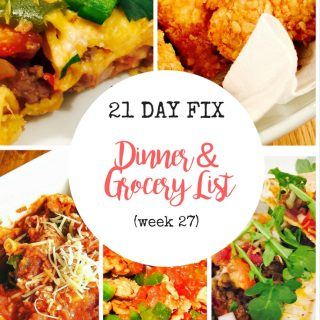 21 Day Fix Meal Plan & Grocery List (week 27)