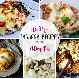 Lasagna Recipes for the 21 Day Fix | Confessions of a Fit Foodie