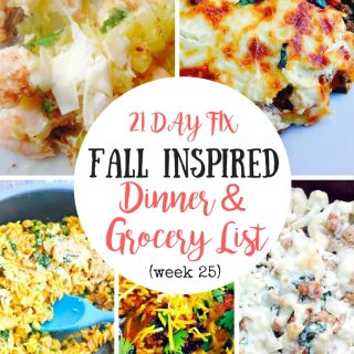21 Day Fix Meal Plan & Grocery List (week 25 – Fall Favorites)
