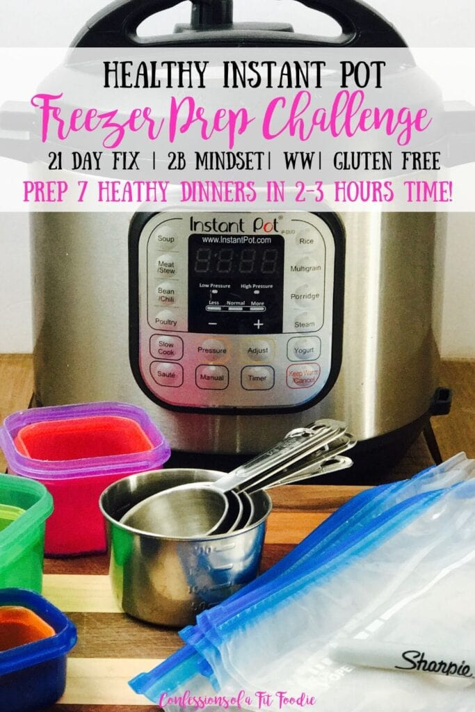 Close up of Instant Pot with kitchen tools on a wooden surface.  Black and pink text on a gray rectangle; text says, Healthy Instant Pot Freezer Prep Challenge | 21 Day Fix | 2B Mindset | WW | Gluten Free | Prep 7 healthy dinners in 2-3 hours time! | Confessions of a Fit Foodie
