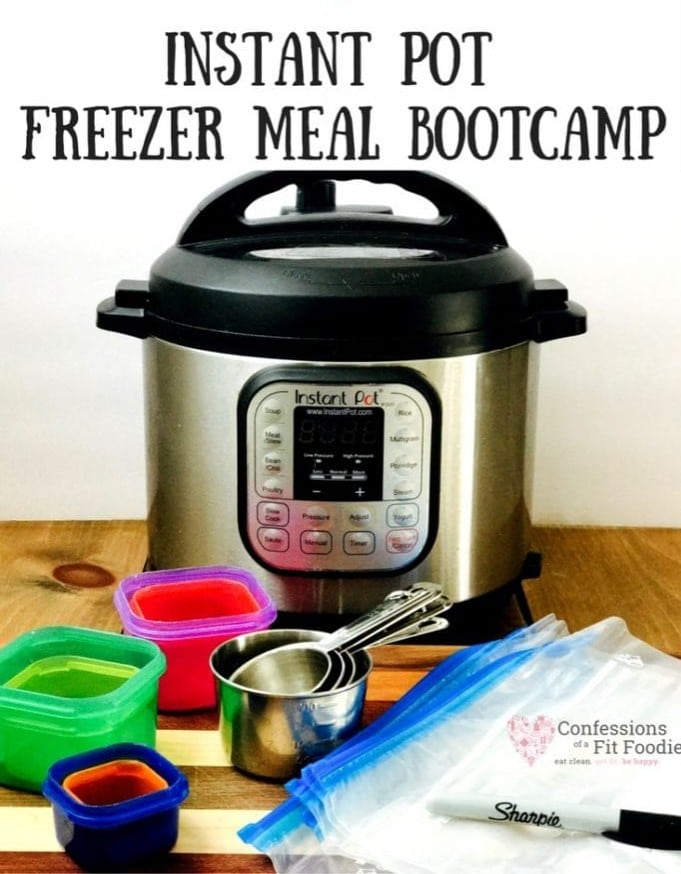 Photo of kitchen cooking supplies with black text overlay. Text says, Instant Pot Freezer Meal Bootcamp | Confessions of a Fit Foodie