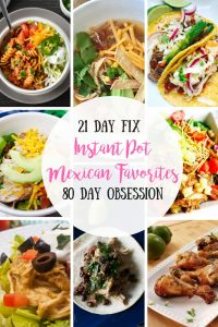 Healthy Instant Pot Mexican Favorites   Confessions of a Fit Foodie