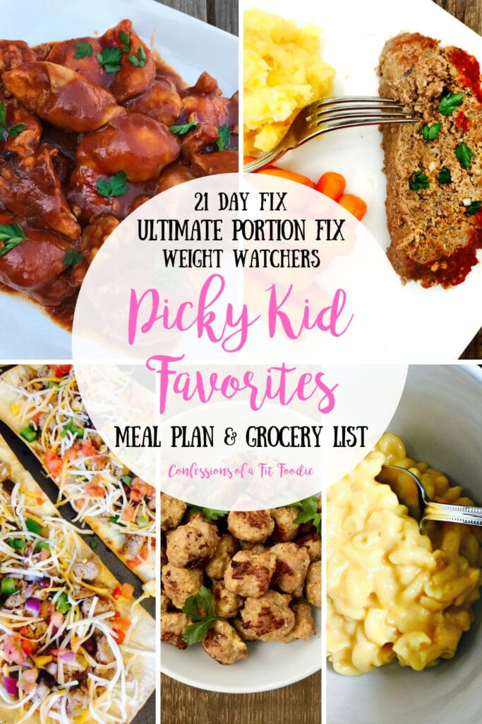 Photo collage of food with the text overlay- 21 Day Fix, Ultimate Portion Fix, Weight Watchers | Picky Kid Favorites | Meal Plan & Grocery List | Confessions of a Fit Foodie