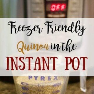 Freezer Friendly Instant Pot Quinoa