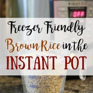 Freezer Friendly Instant Pot Brown Rice