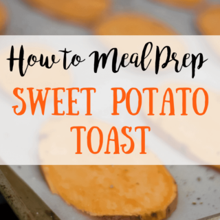 How to Meal Prep Sweet Potato Toast