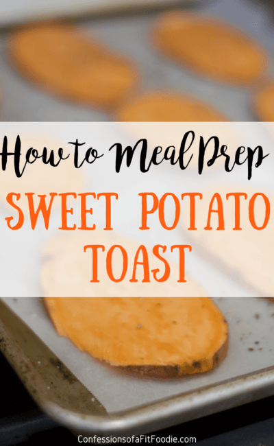 How to Meal Prep Sweet Potato Toast | Confessions of Fit Foodie An easy step-by-step tutorial on how to cook sweet potato toast in large batches for meal prep purposes!