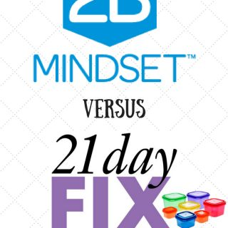 2B Mindset Versus the 21 Day Fix | Is the 2B Mindset Right for You?