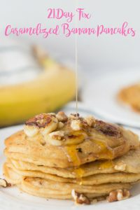 21 Day Fix Pancakes with Caramelized Bananas and Walnuts (Gluten free/Dairy free Option)
