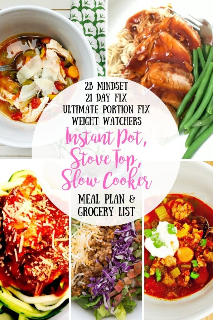 Picture collage of 5 dinners with the text overlay- 2B Mindset - 21 Day Fix - Ultimate Portion Fix - Weight Watchers - Instant Pot, Stove Top, Slow Cooker - Meal Plan & Grocery List