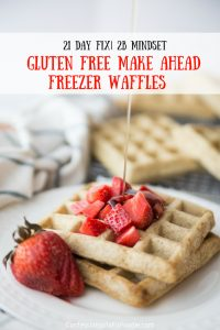 Gluten Free Make Ahead Freezer Waffles (2B Mindset/ 21 Day Fix) | Confessions of a Fit Foodie