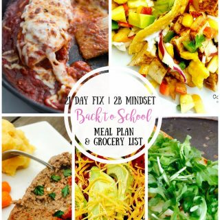 21 Day Fix Meal Plan & Grocery List {43} Back to School | 2B Mindset Meal Plan