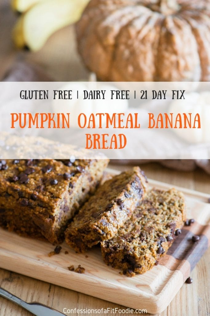 Healthy Banana Bread with a Festive Fall twist!  This 21 Day Fix Healthy Pumpkin Oatmeal Banana Bread is dairy, gluten, refined sugar free, oil free, and yet full of good for you fiber.  It's our family's new favorite pumpkin flavored treat!  21 Day Fix Pumpkin Bread | Gluten Free Pumpkin Bread | Dairy Free Gluten Free Pumpkin Bread | Oatmeal Pumpkin Bread |  Chocolate Chip Pumpkin Bread | Pumpkin Banana Bread | Pumpkin Oatmeal #21dayfixpumpkinrecipes #glutenfreepumpkinrecipes #confessionsofafitfoodie #dairyfreepumpkinbread