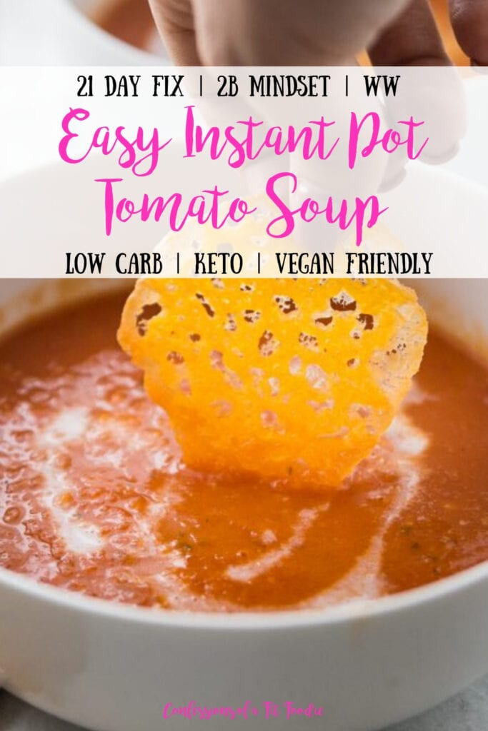 A woman's hand dipping a homemade crispy cheese chip into a white bowl of creamy tomato soup, with the text overlay- 21 Day Fix | 2B Mindset | WW | Easy Instant Pot Tomato Soup | Low Carb | Keto | Vegan Friendly