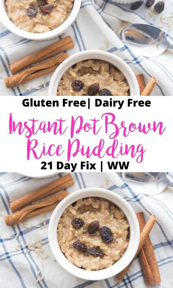 Pinterest Image with text overlay of Instant Pot Brown Rice Pudding