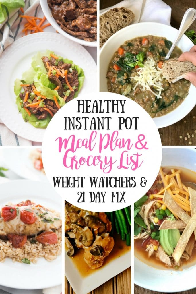 Looking for a Healthy Instant Pot Meal Plan for the 21 Day Fix or Weight Watchers?  I have one PLUS a grocery list for you!