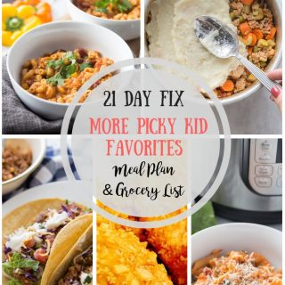 21 Day Fix Meal Plan & Grocery List {53} Picky Kid Approved Dinners