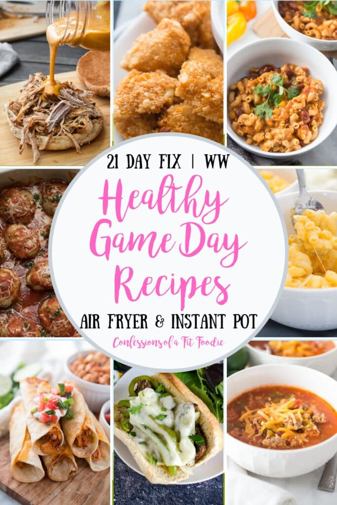 Food photo collage, with the text overlay- 21 Day Fix | WW | Healthy Game Day Recipes | Air Fryer & Instant Pot | Confessions of a Fit Foodie