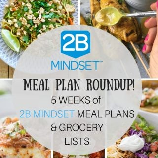 2B Mindset Meal Plans & Grocery List Roundup | Weekly Dinner Plan Roundup