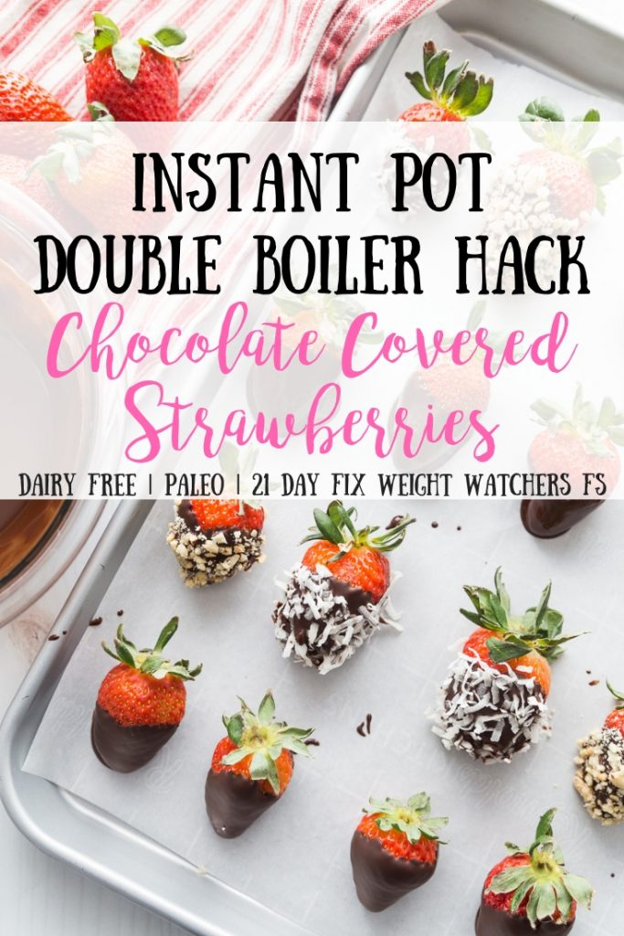 Did you know you can make Instant Pot Chocolate Covered Strawberries?  Yup, you can with this simple Instant Pot Double Boiler Hack!  Another magical feature of the Instant Pot! Healthy Instant Pot | Instant Pot Hacks | Instant Pot as a Double Boiler | Instant Pot Desserts | Instant Pot Chocolate | 21 Day Fix Chocolate Covered Strawberries | Weight Watchers Chocolate Covered Strawberries #instantpotdessert #instantpothack #healthyinstantpot #confessionsofafitfoodie